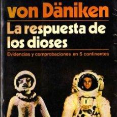 Libros de segunda mano: ERICH VON DÄNIKEN - LA RESPUESTA DE LOS DIOSES - ED. MARTÍNEZ ROCA - 1979. Lote 28907487