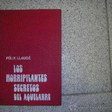 Libros de segunda mano: LOS HORRIPILANTES SECRETOS DEL AQUELARRE TAPA DURA ILUSTRADO PICAZO 1975 FELIX LLAUG. Lote 29636553