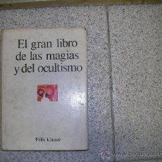Libros de segunda mano: EL GRAN LIBRO DE LAS MAGIAS Y EL OCULTISMO. FELIX LLAUGE. TELSTAR 1972 ILUSTRADO TAPA DURA Y SOBRECU. Lote 29636814