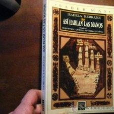 Libros de segunda mano: ASI HABLAN LAS MANOS, ISABELA HERRANZ, QUIROMANCIA 3 € GASTOS DE ENVIO ( PARACIENCIAS C7. Lote 29733692