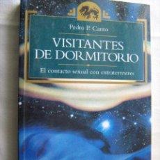 Libros de segunda mano: VISITANTES DE DORMITORIO. EL CONTACTO SEXUAL CON EXTRATERRESTRES. CANTO, PEDRO P. 1994. Lote 29870782