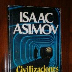 Libros de segunda mano: CIVILIZACIONES EXTRATERRESTRES POR ISAAC ASIMOV DE ED. EDIVISIÓN EN MÉXICO 1980 PRIMERA EDICIÓN. Lote 30378171