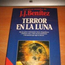 Libros de segunda mano: TERROR EN LA LUNA LOS OTROS MUNDOS DE J.J. BENITEZ PLANETA 1994. Lote 30528231