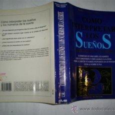 Libros de segunda mano: CÓMO INTERPRETAR LOS SUEÑOS Y LOS NÚMEROS DE LA SUERTE ANGIOLA ARANCIO, ANGEL CASA RM53746. Lote 30742767