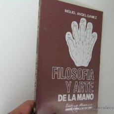 Libros de segunda mano: FILOSOFIA Y ARTE DE LA MANO, MIGUEL ANGEL GAMEZ, 1986, ALONSO ED,REF PARACIENCIAS C8. Lote 31373483