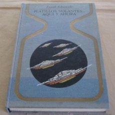 Libros de segunda mano: COLECCION OTROS MUNDOS - PLATILLOS VOLANTES...AQUI Y AHORA - FRANK EDWARDS.. Lote 31561398