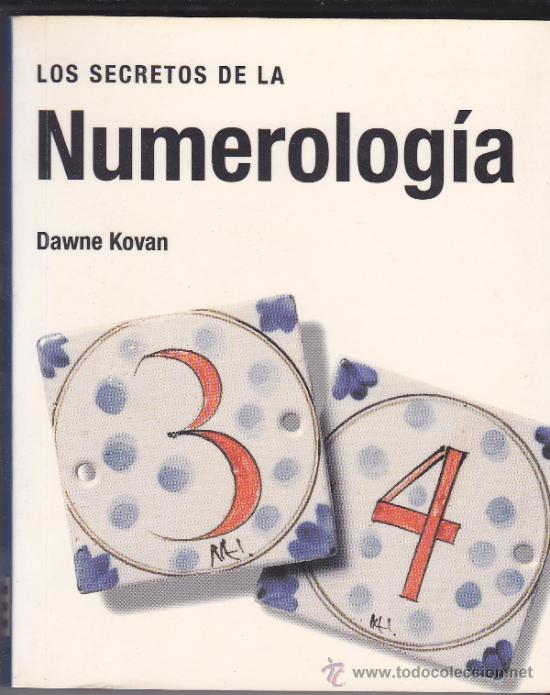LOS SECRETOS DE LA NUMEROLOGÍA / DAWNE KOVAN. 2004 (Libros de Segunda Mano - Parapsicología y Esoterismo - Numerología y Quiromancia)