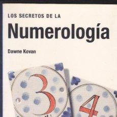 Libros de segunda mano: LOS SECRETOS DE LA NUMEROLOGÍA / DAWNE KOVAN. 2004. Lote 31643006
