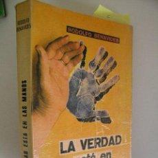 Libros de segunda mano: LA VERDAD ESTA EN LAS MANOS, BENAVIDES, 1981 EDITORES MEXICANOS UNIDOS ED,REF PARACIENCIAS C2. Lote 63275104
