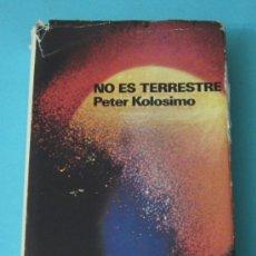 Libros de segunda mano: NO ES TERRESTRE. PETER KOLOSIMO. Lote 33458930