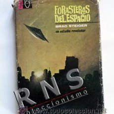 Libros de segunda mano: FORASTEROS DEL ESPACIO UN ESTUDIO REVELADOR - UFOLOGÍA OVNIS CASOS OVNI MISTERIO BRAD STEIGER LIBRO. Lote 33676580