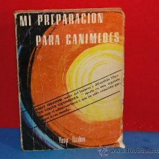 Livres d'occasion: MI PREPARACION PARA GANIMEDES ,--YOSIP IBRAHIM . Lote 34005455
