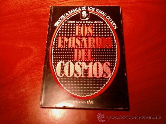 LOS EMISARIOS DEL COSMOS --- BIBLIOTECA BÁSICA DE LOS TEMAS OCULTOS DEL DR. JIMÉNEZ DEL OSO --- 1980 (Libros de Segunda Mano - Parapsicología y Esoterismo - Ufología)