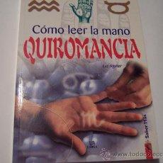 Libros de segunda mano: LIBROS - COMO LEER LA MANO - QUIROMANCIA - LUZ AGUILAR. Lote 34285325