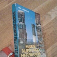 Libros de segunda mano: ELLOS NUESTROS HERMANOS CÓSMICOS / ABE S.KREUTZ. Lote 34317366