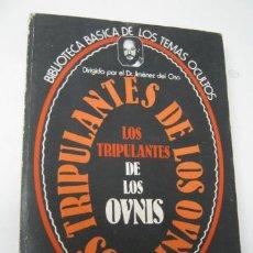 Libros de segunda mano: LOS TRIPULANTES DE LOS OVNIS - DR. JIMENEZ DEL OSO EDICIONES UVE. Lote 35462583
