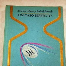 Libros de segunda mano: UN CASO PERFECTO, DE ANTONIO RIBERA Y RAFAEL FARRIOLS. UN CLASICO. UMMO. Lote 37025914