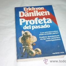 Libros de segunda mano: E. VON DANIKEN. PROFETA DEL PASADO. MARTINEZ ROCA. OVNI-UFOLOGIA-PLATILLOS. Lote 35639961