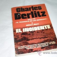 Libros de segunda mano: CHARLES BERLITZ. EL INCIDENTE. PLAZA & JANÉS. OVNI-UFOLOGIA-PLATILLOS. Lote 35640740