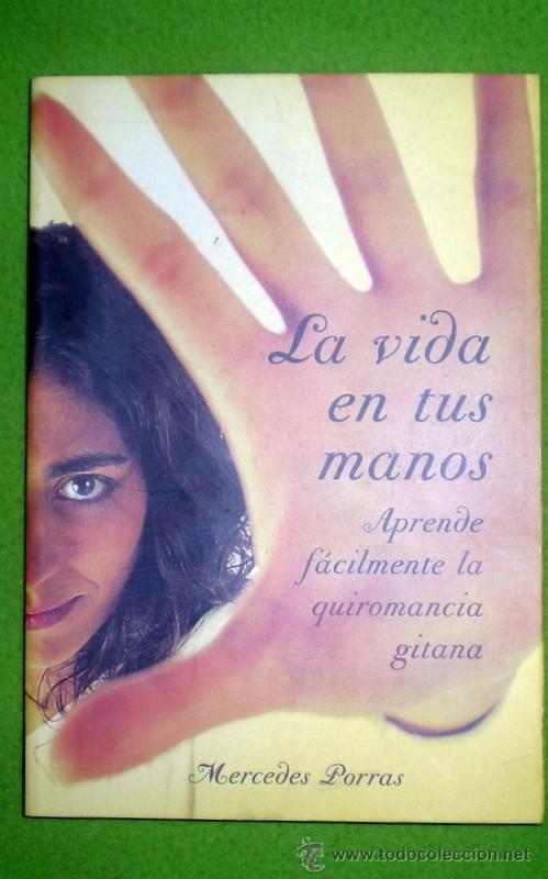 LA VIDA EN TUS MANOS(APRENDE FÁCILMENTE LA QUIROMANCIA GITANA);M.PORRAS;MARTÍNEZ ROCA 2003;¡NUEVO! (Libros de Segunda Mano - Parapsicología y Esoterismo - Numerología y Quiromancia)