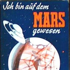 Libros de segunda mano: ICH BIN AUF DEM MARS GEWESWEN (YO ESTUVE EN MARTE) GENOVESSE, VENTLA 1964 EN ALEMAN 160 PAG, PSR1. Lote 36190371