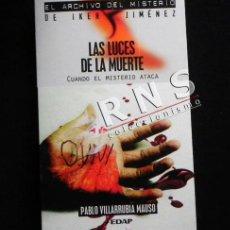 Libros de segunda mano: LAS LUCES DE LA MUERTE - UFOLOGÍA MISTERIO OVNIS PABLO VILLARRUBIA FOTOS IKER JIMÉNEZ OVNI LIBRO. Lote 36472189