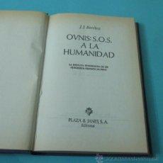Libros de segunda mano: OVNIS: S.O.S. A LA HUMANIDAD. J.J. BENÍTEZ. Lote 36947945