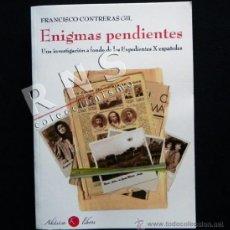 Libros de segunda mano: ENIGMAS PENDIENTES EXPEDIENTES X ESPAÑOLES - FRANCISCO CONTRERAS GIL - OVNIS UFOLOGÍA MISTERIO LIBRO. Lote 37076589