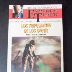 Libros de segunda mano: LOS TRIPULANTES DE LOS OVNIS (ÁNGEL Mª CORRALES) (TEMÁTICA EXTRATERRESTRE UFO, OVNI). Lote 37326384
