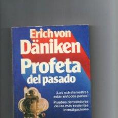 Libros de segunda mano: PROFETA DEL PASADO.-ERICH VON DANIKEN.MARTINEZ ROCA. Lote 37386346