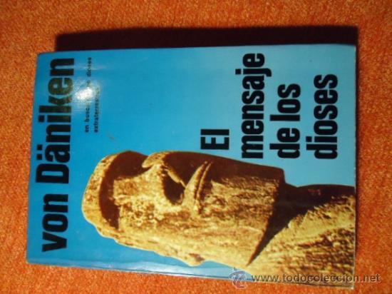 VON DÄNIKEN : EL MENSAJE DE LOS DIOSES (MARTINEZ ROCA, 1978) 255 PAG. (Libros de Segunda Mano - Parapsicología y Esoterismo - Ufología)