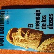 Libros de segunda mano: VON DÄNIKEN : EL MENSAJE DE LOS DIOSES (MARTINEZ ROCA, 1978) 255 PAG.. Lote 37609759