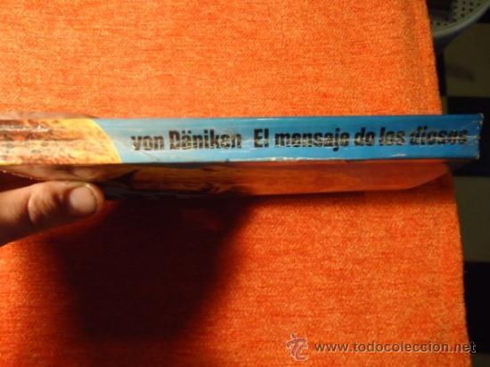Libros de segunda mano: VON DÄNIKEN : EL MENSAJE DE LOS DIOSES (MARTINEZ ROCA, 1978) 255 PAG. - Foto 2 - 37609759