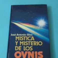 Libros de segunda mano: MÍSTICA Y MISTERIO DE LOS OVNIS. JOSÉ ANTONIO SILVA. Lote 38053283
