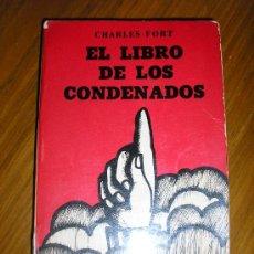Libros de segunda mano: EL LIBRO DE LOS CONDENADOS, POR CHARLES FORT - DRONTE - ARGENTINA - 1974 - RARO!!. Lote 38116144