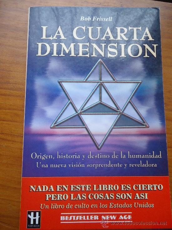la cuarta dimensión, bob frissell - Comprar Libros de Ufología en ...