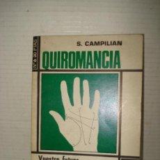 Libros de segunda mano: ANTIGUO LIBRO ** QUIROMANCIA ** DE S. CAMPILIAN DEL AÑO 1975 .. Lote 38232267
