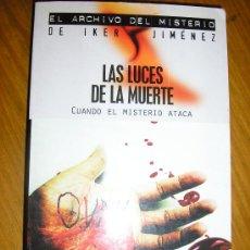Libros de segunda mano: LAS LUCES DE LA MUERTE - CUANDO EL MISTERIO ATACA, POR PABLO VILLRRUBIA MAUSO - EDAP - ESPAÑA - 2004. Lote 38311168