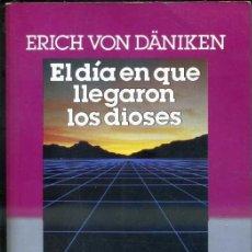 Libros de segunda mano: ERICH VON DANIKEN : EL DÍA EN QUE LLEGARON LOS DIOSES (PLAZA JANÉS, 1985) . Lote 38347169