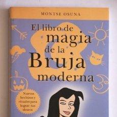 Libros de segunda mano: EL LIBRO DE MAGIA DE LA BRUJA MODERNA / EL MANUAL DE LA BRUJA MODERNA DE MONTSE OSUNA. Lote 38582512