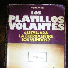 Libros de segunda mano: LOS PLATILLOS VOLANTES, POR JACQUES POTTIER - DE VECCHI - ESPAÑA - 1977. Lote 38705382