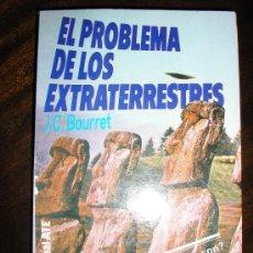 Libros de segunda mano: EL PROBLEMA DE LOS EXTRATERRESTRES, POR J.C. BOURRET - EDIT. ATE - ESPAÑA - 1977. Lote 38705393