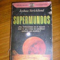 Libros de segunda mano: SUPERMUNDOS, POR JOSHUA STRICKLAND - PLAZA Y JANÉS - ESPAÑA - 1976 - PRIMERA EDICIÓN. Lote 38830376