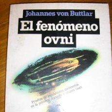 Libros de segunda mano: EL FENOMENO OVNI, POR JOHANNES VON BUTTLAR - PLAZA Y JANÉS - 1983 - ESPAÑA - PRIMERA EDICIÓN. Lote 38830496