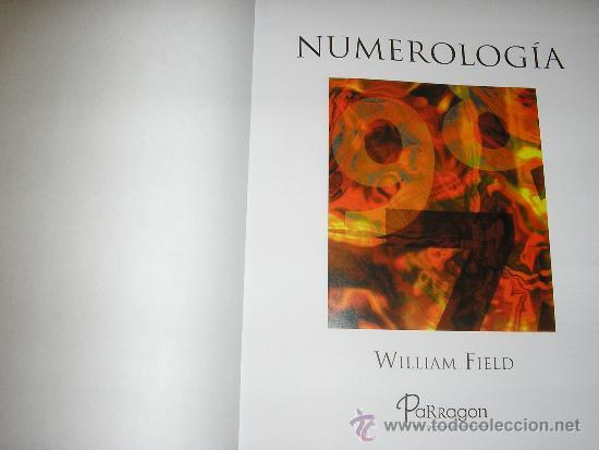 Libros de segunda mano: NUMEROLOGIA, por William Field - Parragón - 2009 - NUEVO!! RARO!! - Foto 2 - 38933142