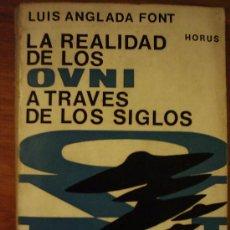 Libros de segunda mano: LA REALIDAD DE LOS OVNI A TRAVES DE LOS SIGLOS, POR LUIS ANGLADA FONT - KIER - 1RA. EDIC. - 1968. Lote 39142973