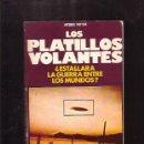 Libros de segunda mano: LOS PLATILLOS VOLANTES ¿ESTALLARÁ LA GUERRA ENTRE LOS MUNDOS? /POR: JACQUES POTTIER -DE VECCHI 1975. Lote 39465055