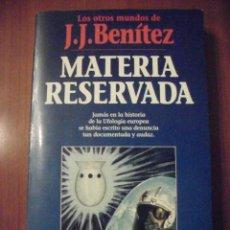 Libros de segunda mano: MATERIA RESERVADA, J.J BENITEZ. Lote 110071151