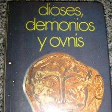 Libros de segunda mano: DIOSES, DEMONIOS Y OVNIS, POR ERIC NORMAN - POMAIRE - MEXICO - 1978. Lote 39681975