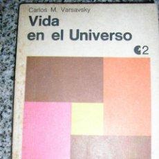 Libros de segunda mano: VIDA EN EL UNIVERSO, POR CARLOS VARSAVSKY - CEAL - ARGENTINA - 1971 -RARO!. Lote 39695739